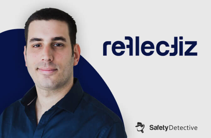 Safety Detective Thought Leaders Interview With Idan Cohen, Reflectiz CEO & Co-founder
