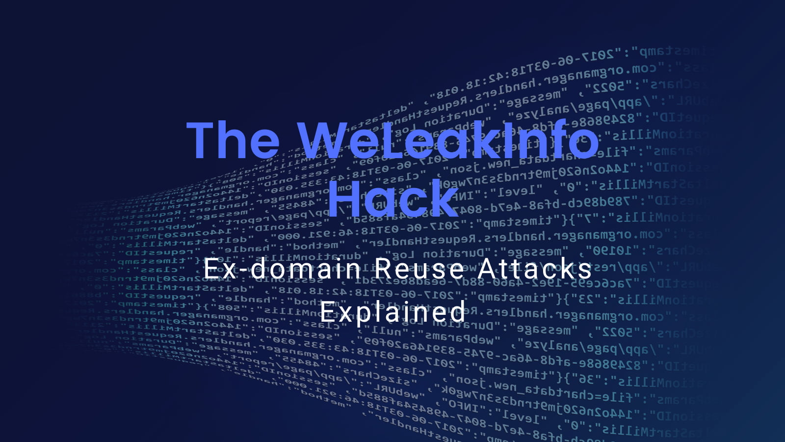 Instant Justice: WeLeakInfo Hacked with a Ex-domain Reuse Attack