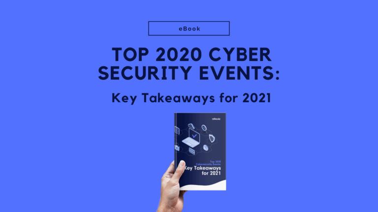 eBook – Top 2020 Cybersecurity Events: Key Takeaways for 2021