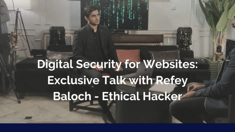 Digital Security for Websites: Exclusive Talk with Pakistani Ethical Hacker