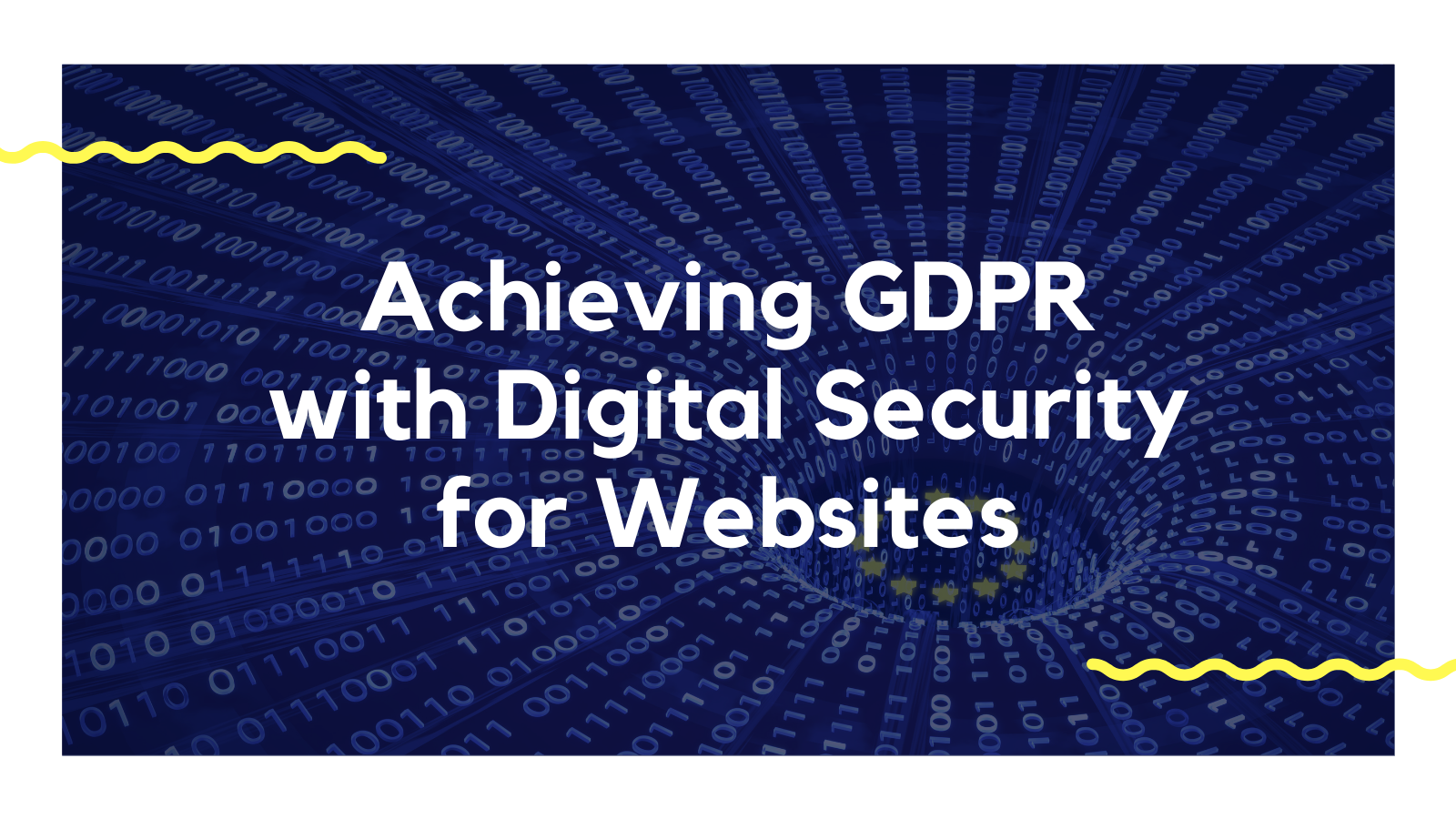 Achieving GDPR with Digital Security for Websites