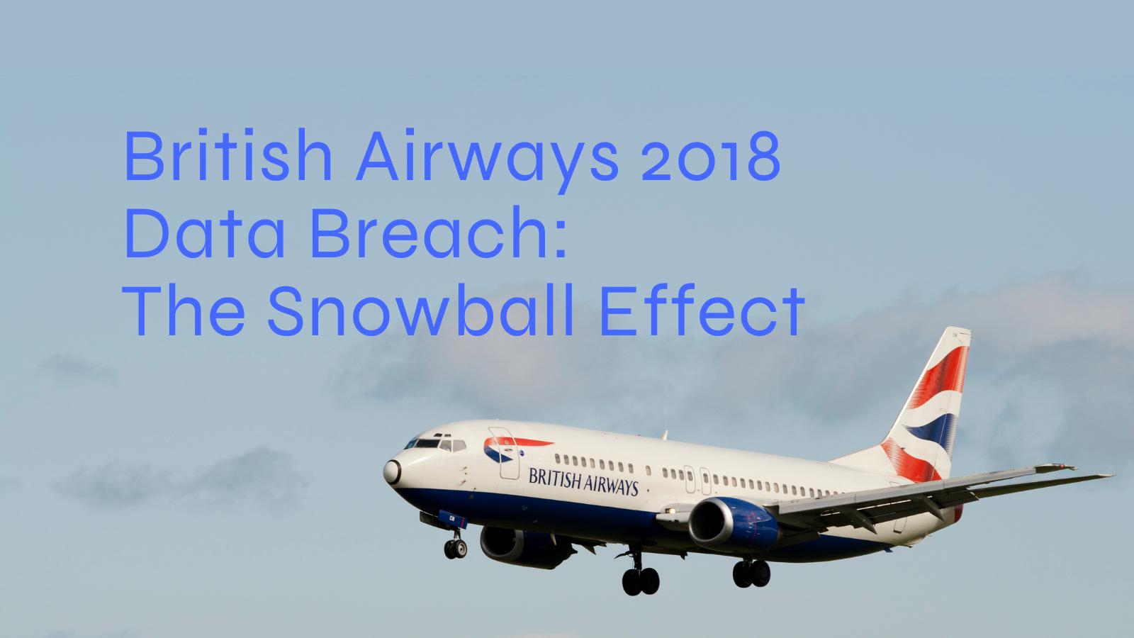 British Airways 2018 Data Breach: The Snowball Effect