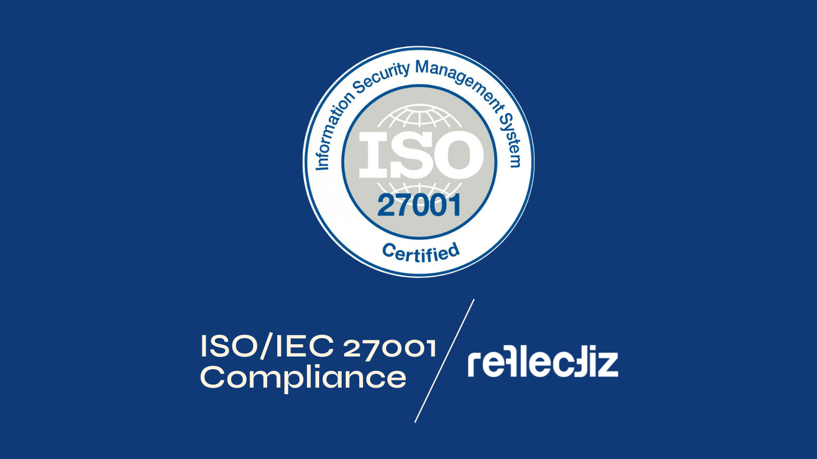 Reflectiz Officially Receives ISO 27001 Certification