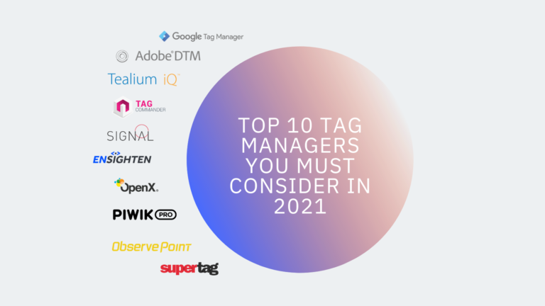 Top 10 Tag Managers You Must Consider in 2021