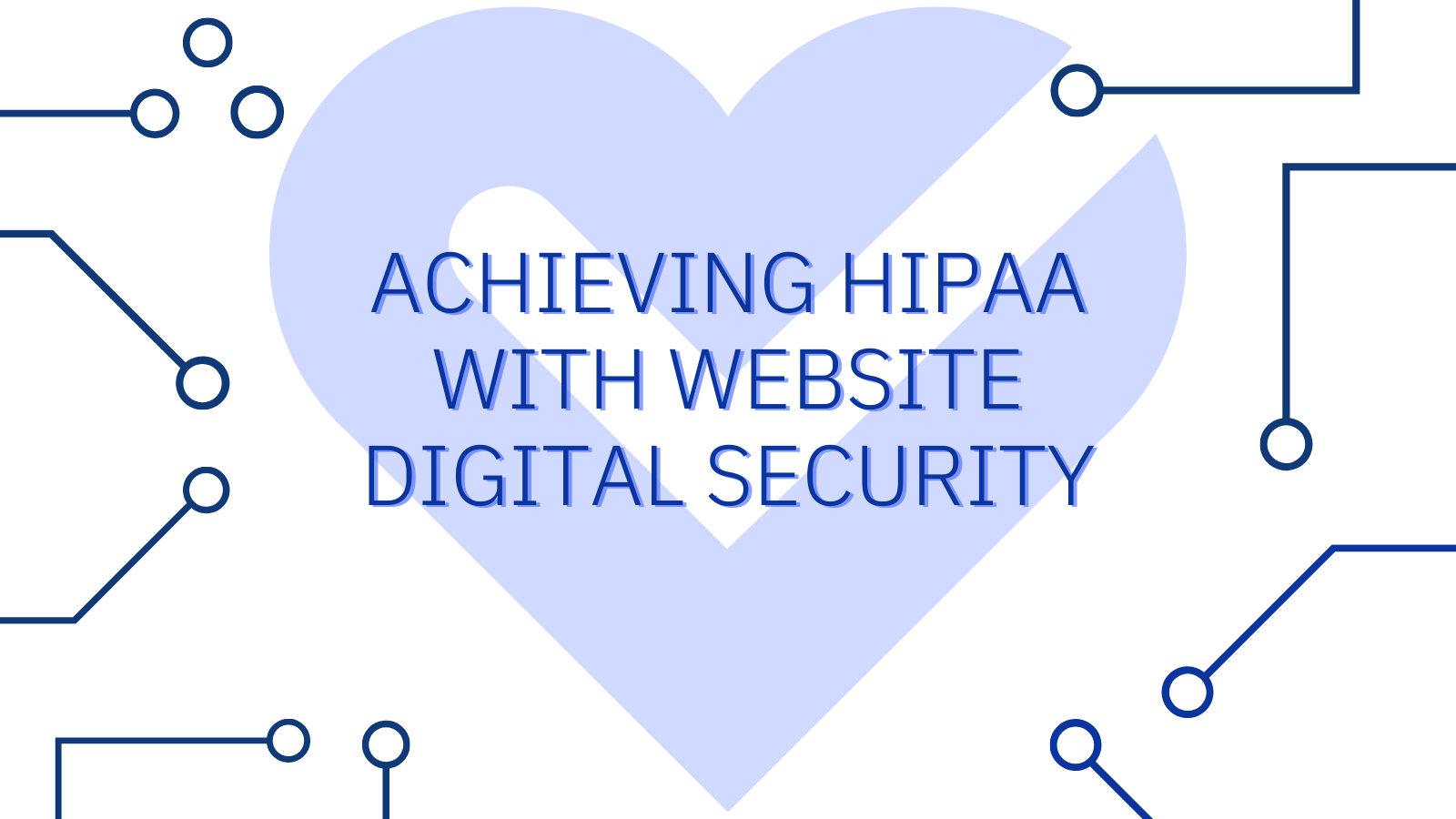 Achieving HIPAA With Website Digital Security