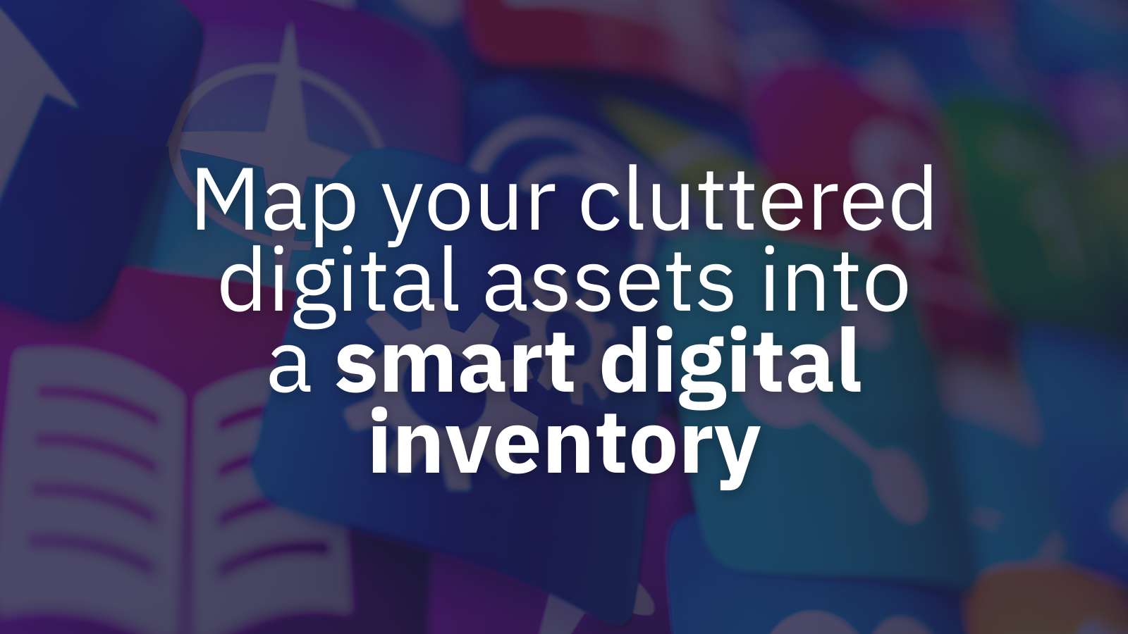 Why You Need a Digital Inventory